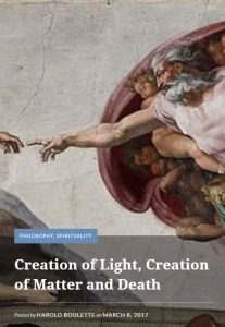 """Creation of Light, Creation of Matter and Death"""