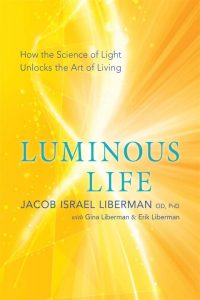 """Luminous Life: How The Science Of Light Unlocks The Art Of Living"""