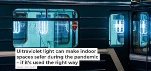 """Ultraviolet light can make indoor spaces safer during the pandemic – if it's used the right way"""